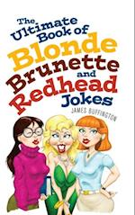 Ultimate Book of Blonde, Brunette, and Redhead Jokes