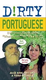 Dirty Portuguese (Dirty Everyday Slang)