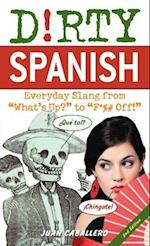 Dirty Spanish (Dirty Everyday Slang)