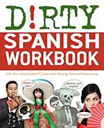 Dirty Spanish Workbook (Dirty Everyday Slang)