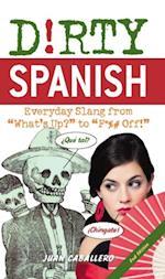 Dirty Spanish (Dirty Everyday Slang)