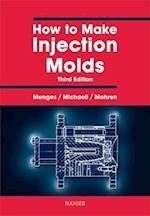 How to Make Injection Molds 3e af Georg Menges