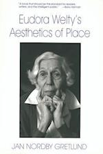 Eudora Welty's Aesthetics of Place af Jan Nordby Gretlund