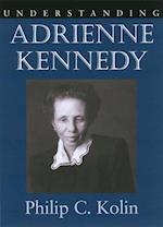 Understanding Adrienne Kennedy af Philip C. Kolin