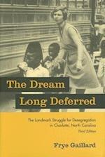 The Dream Long Deferred af Frye Gaillard