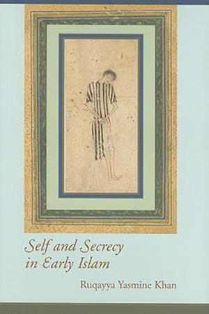 Self and Secrecy in Early Islam