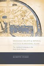 Messianic Beliefs and Imperial Politics in Medieval Islam (Studies in Comparative Religion Hardcover)
