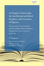 An Enquiry Concerning the Intellectual and Moral Faculties and Literature of Negroes (Accessable Books)