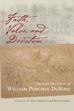 Faith, Valor, and Devotion af William Porcher Dubose