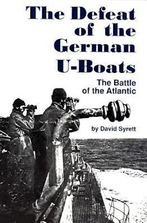 The Defeat of the German U-Boat