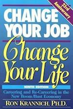 Change Your Job, Change Your Life (CHANGE YOUR JOB CHANGE YOUR LIFE)