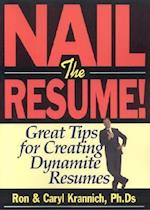 Nail the Resume! (Nail the Resume Great Tips for Creating Dynamite Resumes)