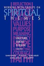 Working with Groups on Spiritual Themes (Structured Exercises in Healing, nr. 2)