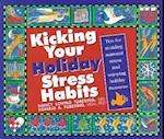 Kicking Your Holiday Stress Habits