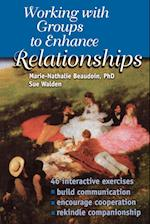 Working with Groups to Enhance Relationships