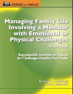 Managing Family Life Involving a Member With Emotional or Physical Challenges