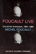 Foucault Live - Collected Interviews of Michel Foucault (Semiotext (E) Foreign Agents)