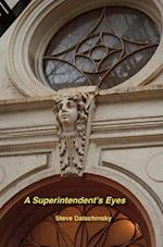 A Superintendent's Eyes af Steve Dalachinsky