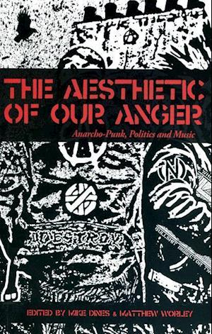 Bog, paperback The Aesthetic of Our Anger af Matthew Worley
