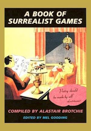Bog, paperback A Book of Surrealist Games af Mel Gooding, Alastair Brotchie