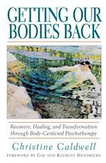 Getting Our Bodies Back af Christine Caldwell