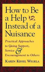 How to Be a Help Instead of a Nuisance af Karen Kissel Wegela