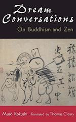 Dream Conversations: On Buddhism and Zen af Muso Kokushi