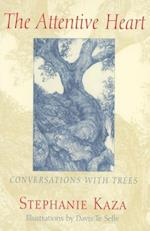The Attentive Heart: Conversations with Trees af Stephanie Kaza