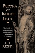 Buddha of Infinite Light : The Teachings of Shin Buddhism, the Japanese Way of Wisdom and Compassion af Daisetz T. Suzuki