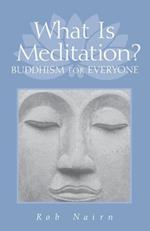 What Is Meditation? af Rob Nairn, Ron Nairn