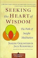 Seeking the Heart of Wisdom af Joseph Goldstein, Jack Kornfield