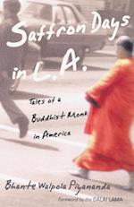 Saffron Days in L.A.: Tales of a Buddhist Monk in America af Bhante Walpola Piyananda