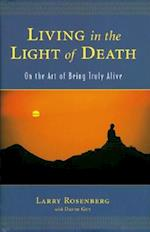 Living in the Light of Death af Larry Rosenberg