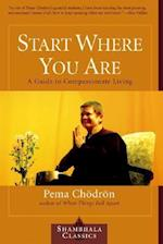 Start Where You Are (Shambhala Classics)