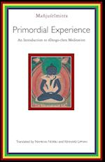 Primordial Experience (Introduction to Rdzogs Chen Meditation)