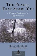 The Places That Scare You (Shambhala Classics)