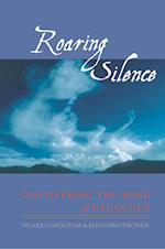 Roaring Silence : Discovering the Mind of Dzogchen