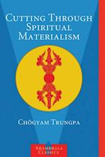 Cutting Through Spiritual Materialism af John Baker, Trungpa Tulku Chogyam Trungpa, Sakyong Mipham