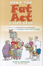 Drop the Fat Act and Live Lean