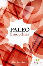 Paleo Smoothies (Live Healthy Now)