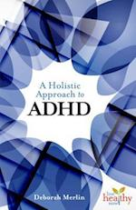 An Holistic Approach to ADHD (Live Healthy Now)