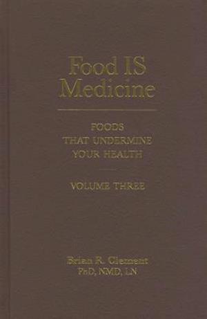 Bog, hardback Food Is Medicine, Volume Three af Brian R. Clement