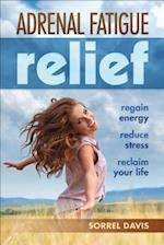 Adrenal Fatigue Relief af Sorrel Davis