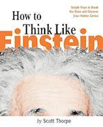 How to Think Like Einstein af Scott Thorpe