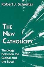 The New Catholicity (Faith Cultures S)