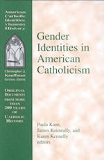 Gender Identities in American Catholicism (American Catholic Identities S)