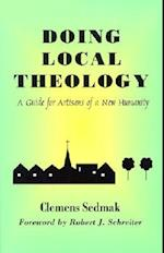 Doing Local Theology af Clemens Sedmak
