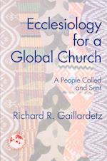 Ecclesiology for a Global Church af Richard R. Gaillardetz