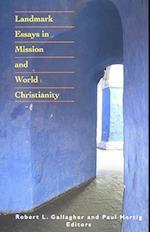 Landmark Essays in Mission and World Christianity af Robert L. Gallagher