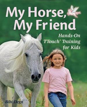 Bog, hardback My Horse, My Friend af Bibi Degn
